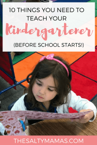 Is your child ready for kindergarten? Check out our list of 10 things you should teach your preschooler or kindergartener BEFORE school starts, from thesaltymamas.com. #kindergartenreadinesskills #firstdayofpreschool #firstdayofkindergarten #gettingreadyforkindergarten #whatdokidsneedtoknowbeforeschoolstarts #whatdokidsneedtoknowbeforekindergarten #homeschoolpreschool #preschoolskills #whatdotheyteachinpreschool #gettingreadyforschool #schoolreadiness #kindergartenchecklist