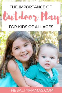 Did you know kids need to play outside for TWO HOURS every day? Why it's important- and easy ways to make it happen!- from thesaltymamas.com. #playoutside #letthekids #freerangekids #outsideplayforkids