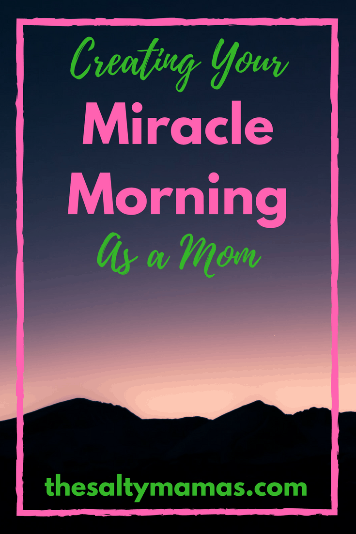 Creating Your Miracle Morning as a Mom.png