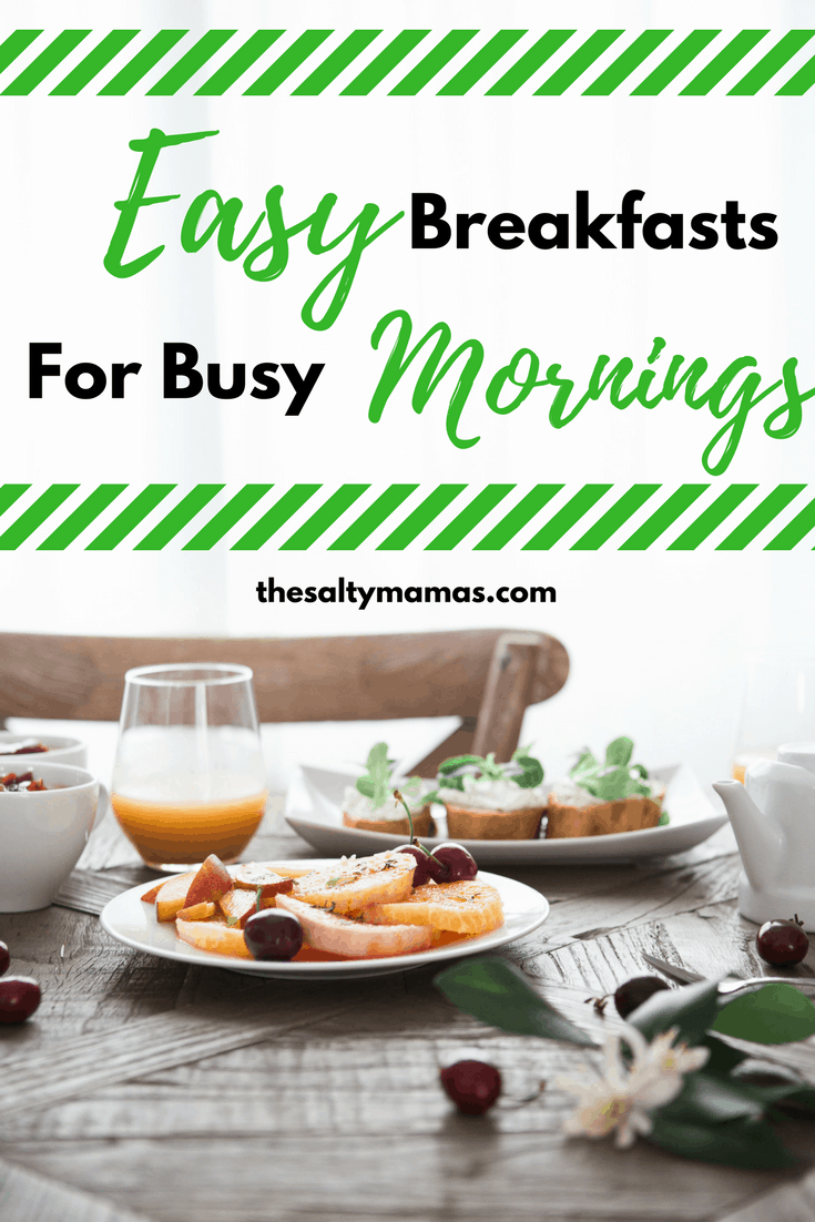 Busy mornings leaving you feeling frazzled? Try these easy breakfast ideas from thesaltymamas.com