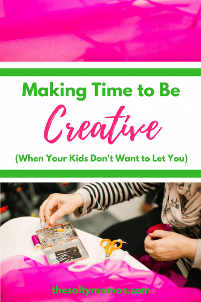 It can be so hard to find time to be creative when you're a mom. Here's how to make it work, from thesaltymamas.com. #crafting #craftymom