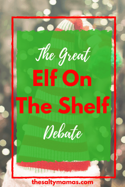 The #ElfontheShelf- Love it or Leave It? Read the pros and cons- and tips for either approach!- at thesaltymamas.com.