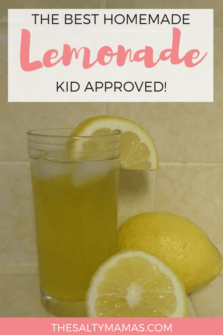 Homemade Lemonade Recipe Kid Approved The Salty Mamas