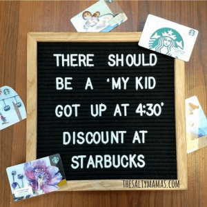 When you're as tired as a mother...we need some kind of special treatment. #momlife #starbucksdiscount