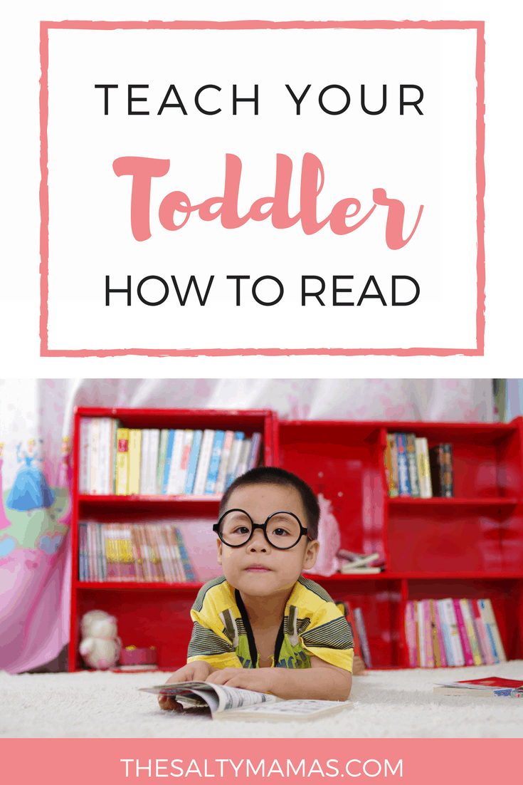 Teach Your Four Year Old To Read: How To Teach Your Toddler (Or Preschooler!) To Read- The