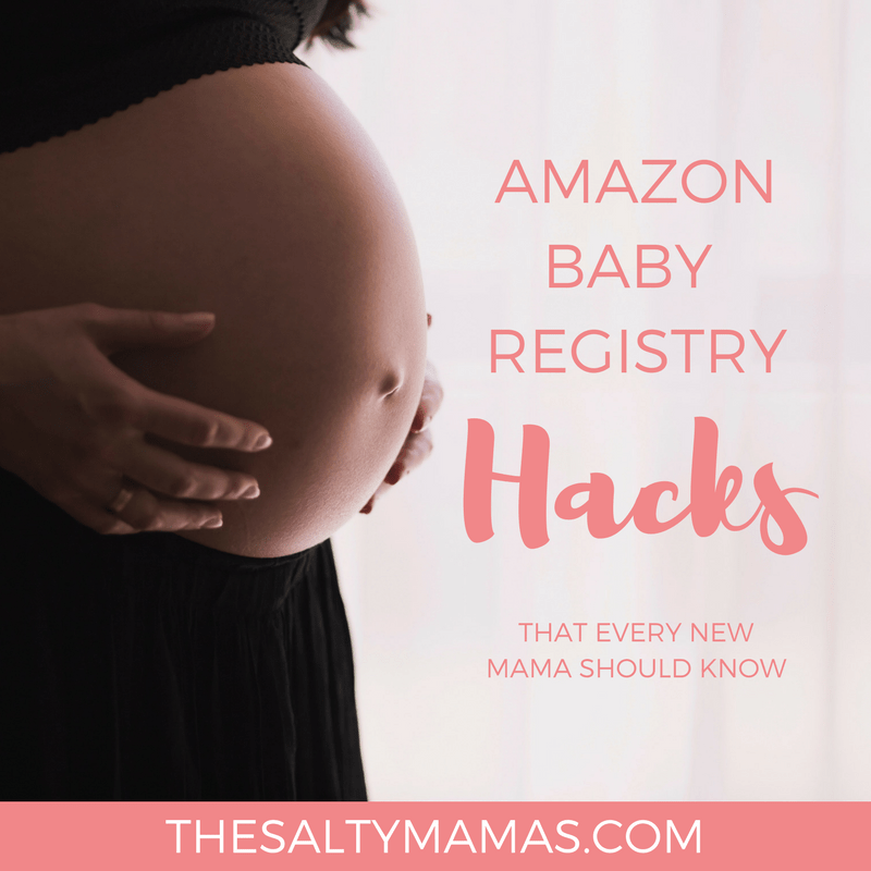 Celebrate YOU With Amazon Baby Registry Hacks- The Salty Mamas