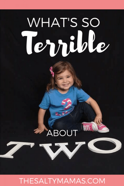 Let's face it- Not EVERYTHING about two is terrible. The Pros of Cons of the Terrible Twos, from thesaltymamas.com #terribletwos #terribletwohumor #dealingwithtantrums #toddleractivities