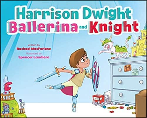 """book about a boy doing ballet; """"Harrison Dwight, Ballerina and Knight"""""""