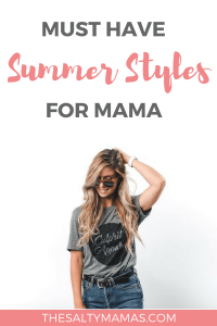 Must-have styles for Summer 2018, complete with the best summer style for moms. Only at TheSaltyMamas.com! #summer #summerstyle #summerfashion #summer2018 #momfashion #momstyle #momlife #fashion #style