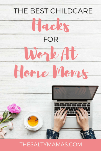 It's the best of both world's- until someone misses a deadline. Hacks for creative childcare solutions for work at home moms, from the WAHMs at TheSaltyMamas.com.