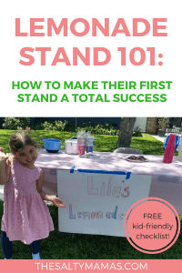 Helping your kids set up their first lemonade stand? Everything you need to know- and a FREE printable lemonade stand checklist for kids- at TheSaltyMamas.com.