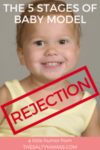 Rejected by a talent agency? Us too. Check out these five hilarious stages of rejection! #momhumor #mommyhumor #babymodel #babymodelreject #talentedbaby #talentagency #howtostartmodeling #howtostartmykidmodeling #photography #kids #kidmodel #toddlermodel #toddlerphotography #shouldmykidbeamodel #ismykidcuteenough #childactor #childmodel #