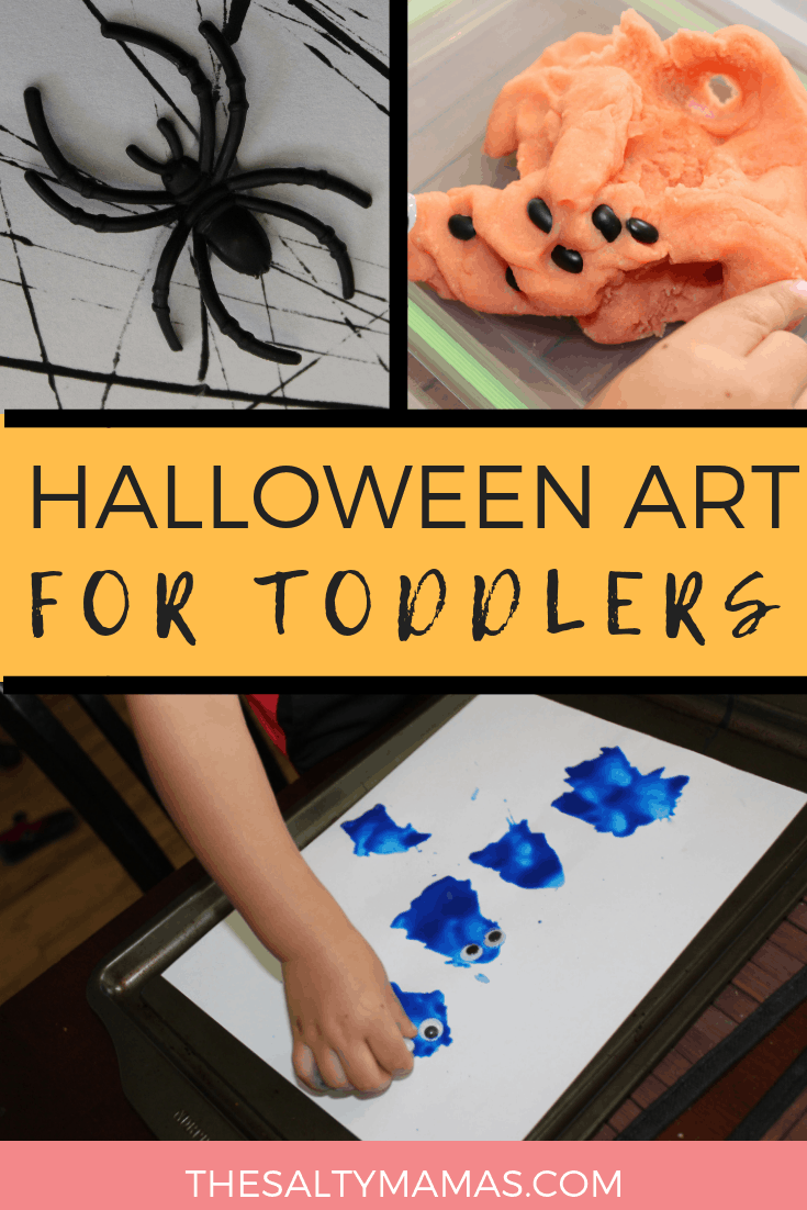 Spider web painting, Paint monsters, and a play dough jack o lanterns art projects are displayed. Text overlay: Halloween art for toddlers.