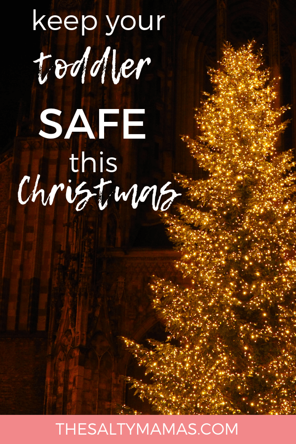 Brightly lit Christmas tree: Text overlay: Keep your toddler safe this Christmas