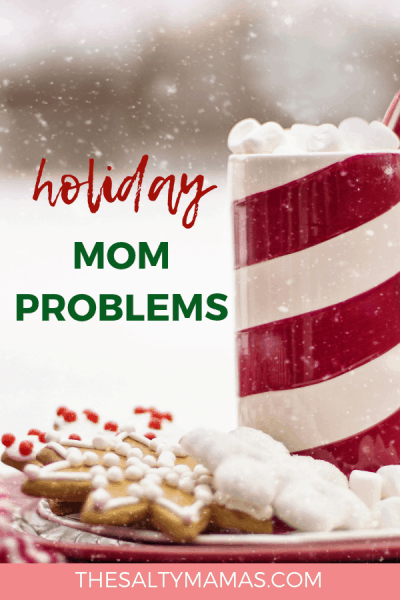 Holiday bustle got you down? You aren't alone, mama. Come laugh away the stress with TheSaltyMamas.com. #christmas #momproblems #momlife #holidaystress #happyholidays #christmasstress