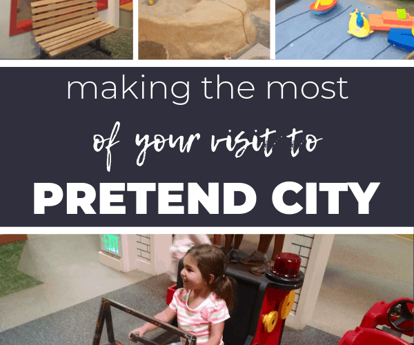 Pretend City Tips to Make Your Visit Amazing