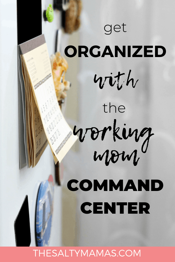 Fridge with calendar on it. Text overlay: Get organized with the working mom command center.