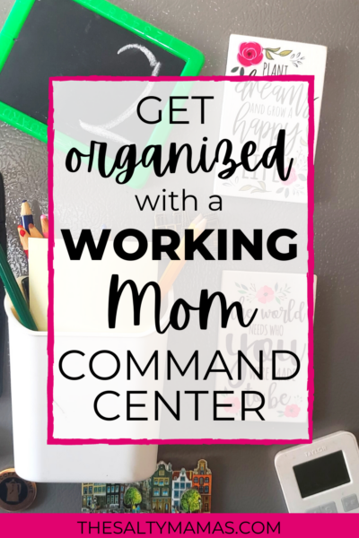 a command center on a fridger; text: get organized witha working mom command center