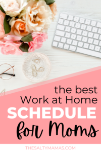 computer; text overlay reads: the best work and home schedule for moms