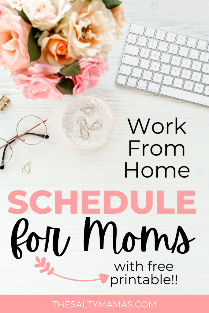 computer flatlay; text: work from home schedule for moms