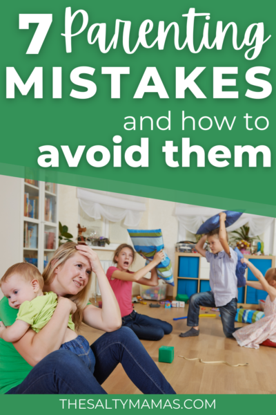 7 Parenting Mistakes and how to avoid them