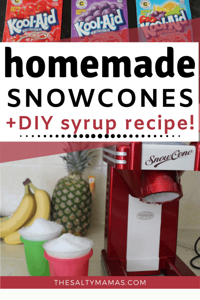 """picture of a snow cone maker and snow cones, with a title that says """"homemade snowcones and diy syrup recipe"""""""