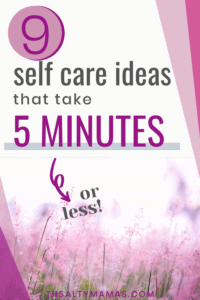 "a lavender field with text overlay that says ""9 self care ideas in less than 5 minutes"""