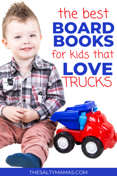 The Best Board Books for Kids That Love Trucks