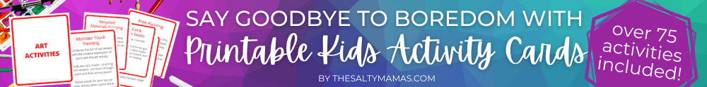 Say Goodbye to boredom with Printable Kids Activity Cards featuring over 75 easy activities, from The Salty Mamas