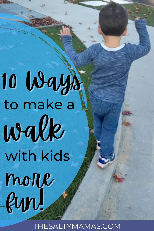 toddler walking; text: make your walk with kids more fun