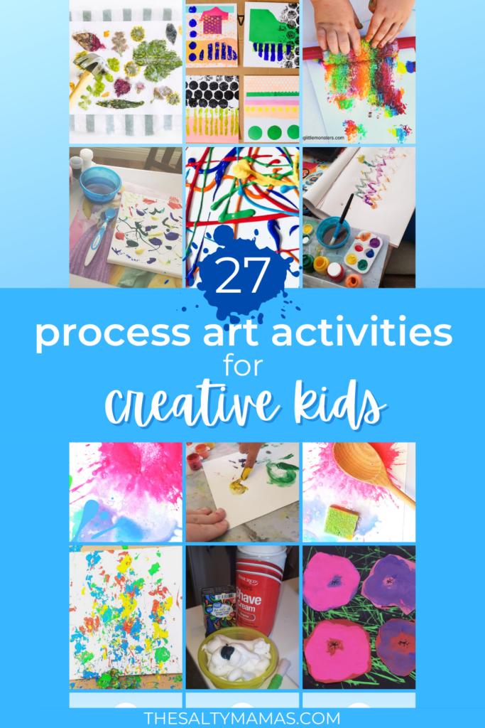 variety of art activities; text: 27 process art activities for creative kids